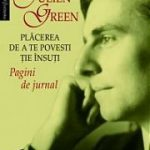 Plăcerea de a te povesti ție însuți-Julien Green