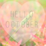 Hello October! Ce-mi place mie la tine!