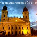 Escapadă romantică la Debrecen (Nunta de lemn)