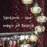 The Balkans Trip 2016: Sarajevo – a kind of magic