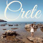 Creta: cum vedem insula și 10 lucruri pe care am reușit să le facem