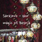 The Balkans Trip 2016: Sarajevo – a kind of magic